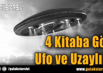 4 Kitaba Göre Ufo ve Uzaylılar