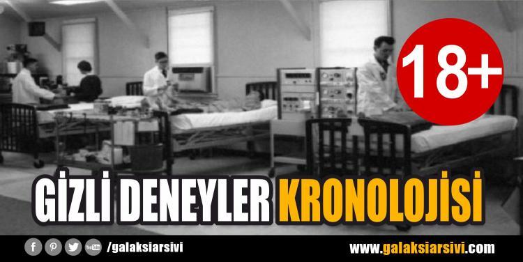 GİZLİ DENEYLER KRONOLOJİSİ (+18)