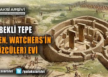 GÖBEKLİ TEPE – ADEN, WATCHERS'İN (GÖZCÜLER) EVİ