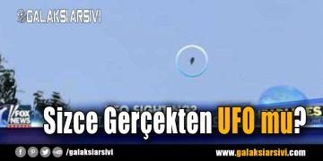 Sizce Gerçekten UFO mu?
