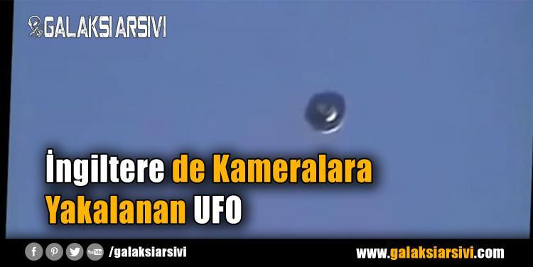 İngiltere de Kameralara Yakalanan UFO