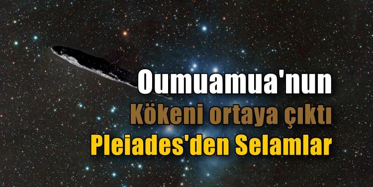 Oumuamua'nun Kökeni ortaya çıktı: Gizem nesnesi, Pleiades'den geldi