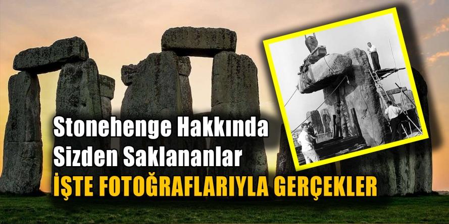 Stonehenge Hakkında Sizden Saklananlar