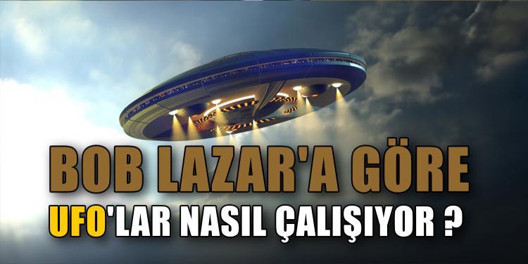 BOB LAZAR'A GÖRE UFO'LAR NASIL ÇALIŞIYOR