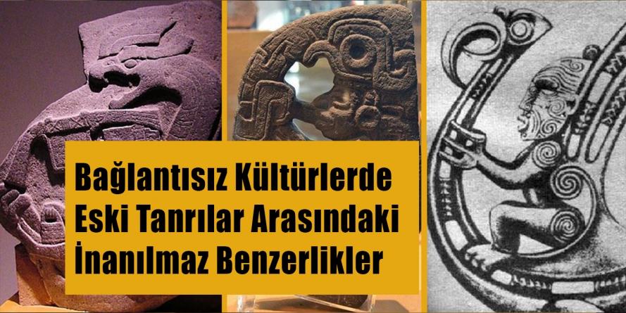 Bağlantısız Kültürlerde Eski Tanrılar Arasındaki İnanılmaz Benzerlikler