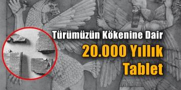 Türümüzün Kökenine Dair 20.000 Yıllık Tablet