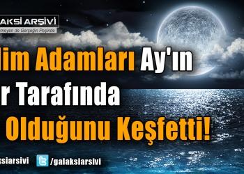 Bilim Adamları Ay'ın Her Tarafında Su Olduğunu Keşfetti!