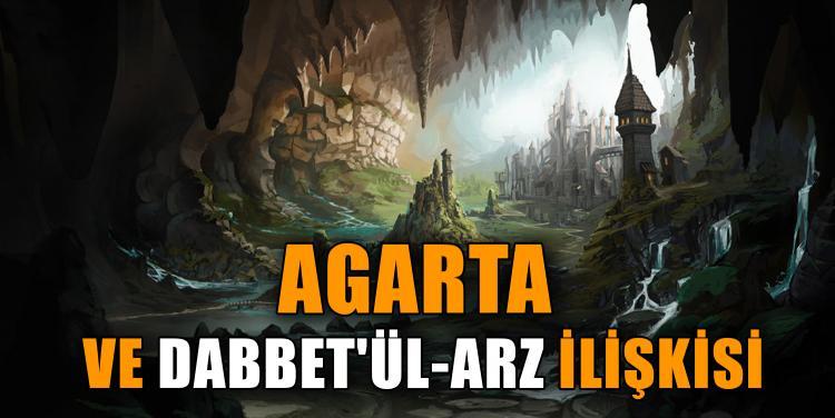 AGARTA VE DABBET'ÜL-ARZ İLİŞKİSİ