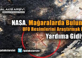 NASA, Mağaralarda Bulunan UFO Resimlerini Araştırmak İçin Yardıma Gidiyor