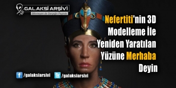 Nefertiti'nin 3D Modelleme İle Yaratılan Yüzü Tartışmaya Neden Oldu