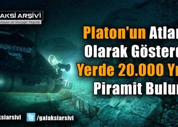 Platon'un Atlantis Olarak Gösterdiği Yerde 20.000 Yıllık Piramit Bulundu