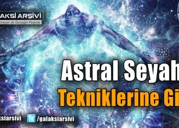 Astral Seyahat Tekniklerine Giriş
