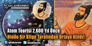 Atom Teorisi 2,600 Yıl Önce Hindu Bir Bilge Tarafından Ortaya Atıldı!