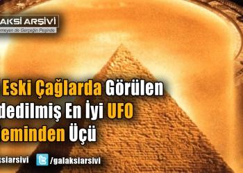 İşte Eski Çağlarda Görülen Kaydedilmiş En İyi UFO Gözlemlerinden Üçü