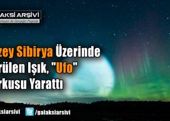 """Kuzey Sibirya Üzerinde Görülen Işık, """"Ufo"""" Korkusu Yarattı"""