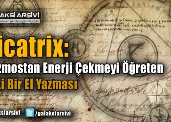 Picatrix: Kozmostan Enerji Çekmeyi Öğreten Eski Bir El Yazması