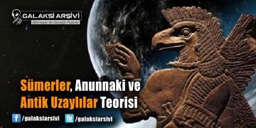 Sümerler, Anunnaki ve Antik Uzaylılar Teorisi