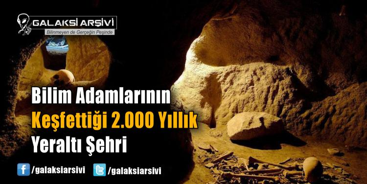 Bilim Adamlarının Keşfettiği 2.000 Yıllık Yeraltı Şehri