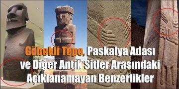 Göbekli Tepe, Paskalya Adası ve Diğer Antik Sitler Arasındaki Açıklanamayan Benzerlikler