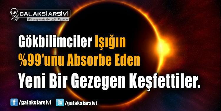Gökbilimciler Işığın %99'unu Absorbe Eden Yeni Bir Gezegen Keşfettiler.