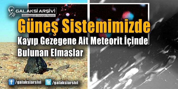 Güneş Sistemimizde Kayıp Gezegene Ait Meteorit İçinde Bulunan Elmaslar