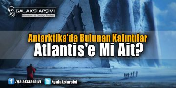 Antarktika'da Bulunan Kalıntılar Atlantis'e Mi Ait?