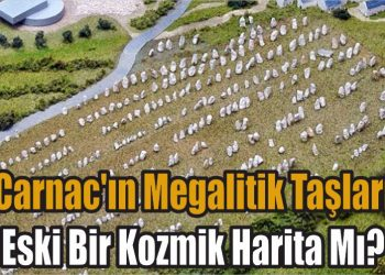 Carnac'ın Megalitik Taşları – Eski Bir Kozmik Harita Mı?
