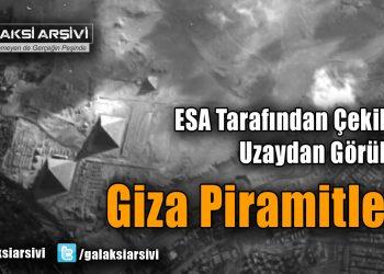 ESA Tarafından Çekilen Uzaydan Görülen Giza Piramitleri