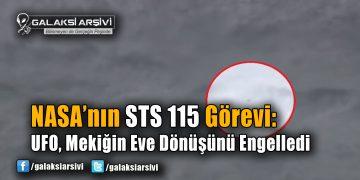 NASA'nın STS 115 Misyonu: Bir UFO, Mekiğin Eve Dönüşünü Engelledi