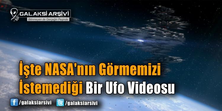 İşte NASA'nın Görmemizi İstemediği Bir Ufo Videosu