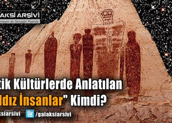 """Antik Kültürlerde Anlatılan """"Yıldız İnsanlar"""" Kimdi?"""