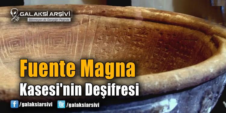 Fuente Magna Kasesi'nin Deşifresi