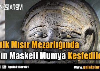 Antik Mısır Mezarlığında Altın Maskeli Mumya Keşfedildi