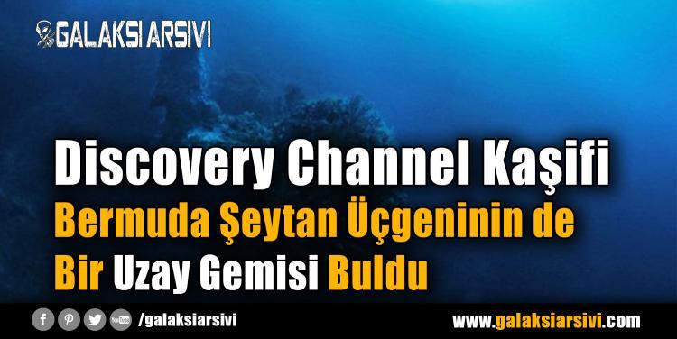 Discovery Channel Kaşifi Bermuda Şeytan Üçgeninin de Yabancı Bir Uzay Gemisi Buldu