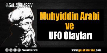 Muhyiddin Arabi ve UFO Olayları