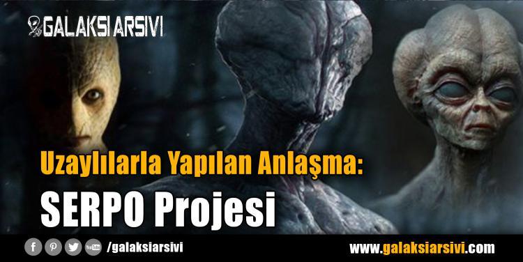 Uzaylılarla Yapılan Anlaşma: SERPO Projesi