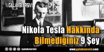 Nikola Tesla Hakkında Bilmediğiniz 9 Şey