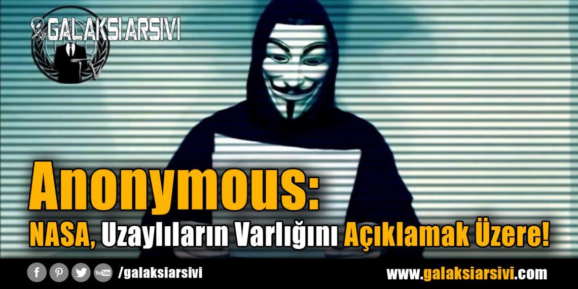 Anonymous: NASA, Uzaylıların Varlığını Açıklamak Üzere!