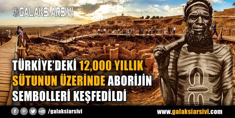 TÜRKİYE'DEKİ 12,000 YILLIK SÜTUNUN ÜZERİNDE AVUSTRALYALI ABORİJİN SEMBOLLERİ KEŞFEDİLDİ
