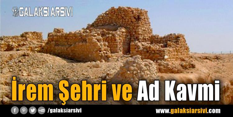 İrem Şehri ve Ad Kavmi