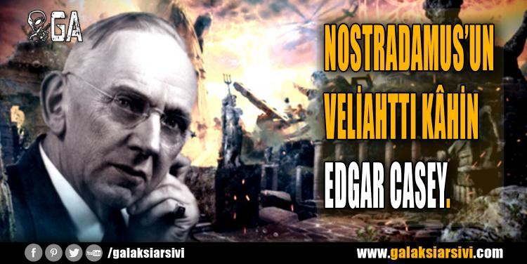 NOSTRADAMUS'UN VELİAHTTI KÂHİN EDGAR CASEY.