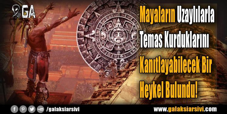 Mayaların Uzaylılarla Temas Kurduklarını Kanıtlayabilecek Bir Heykel Bulundu!