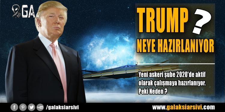 TRUMP NEYE HAZIRLANIYOR ?