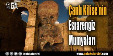 Çanlı Kilise'nin Esrarengiz Mumyaları