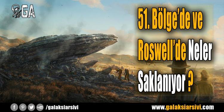 51. Bölge'de ve Roswell'de Neler Saklanıyor