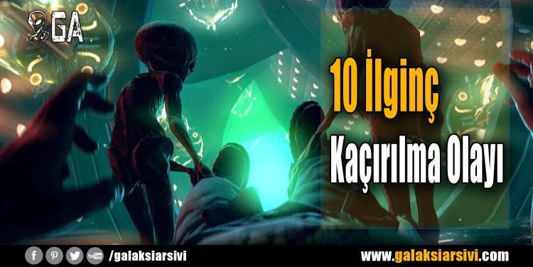 10 İlginç Kaçırılma Olayı