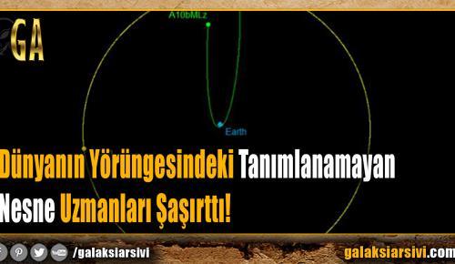 Dünyanın Yörüngesindeki Tanımlanamayan Nesne Uzmanları Şaşırttı!