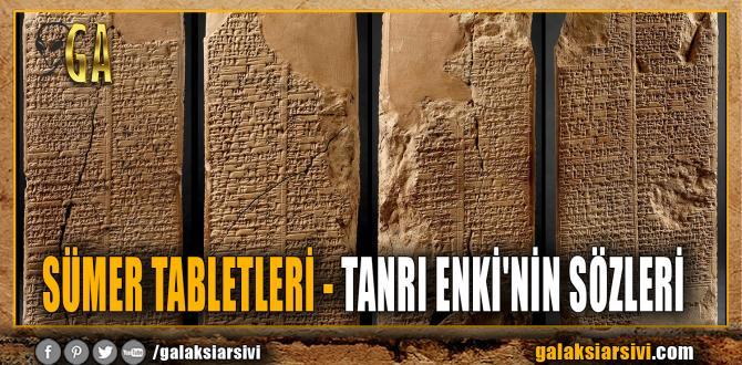 SÜMER TABLETLERİ – TANRI ENKİ'NİN SÖZLERİ