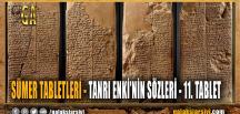 SÜMER TABLETLERİ – TANRI ENKİ'NİN SÖZLERİ – 11. TABLET