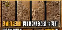 SÜMER TABLETLERİ – TANRI ENKİ'NİN SÖZLERİ – 13. TABLET
